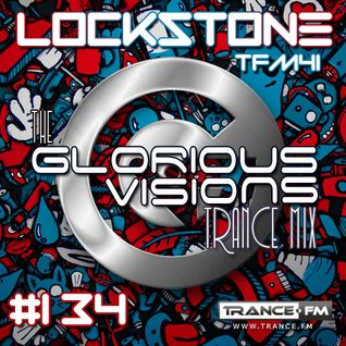The Glorious Visions Trance Mix 134