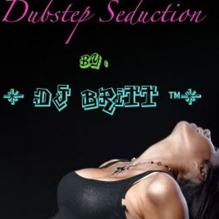 Dubstep Seduction