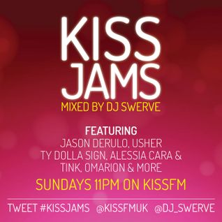 KISS JAMS MIXED BY DJ SWERVE 04OCT15