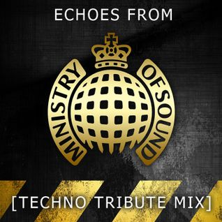 Echoes from Ministry Of Sound [Techno Tribute Mix]