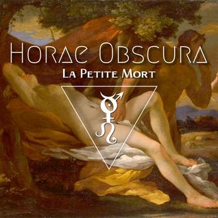 Horae Obscura LXXIII - La Petite Mort