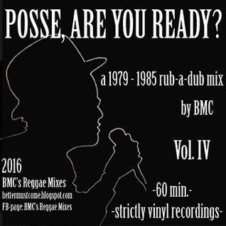 Posse, Are You Ready? Vol. IV - a 1979 - 1985 rub-a-dub mix by BMC