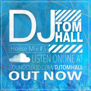 House Mix Vol. 3 | Tweet @DjTomHall | Snapchat @DjTomHall