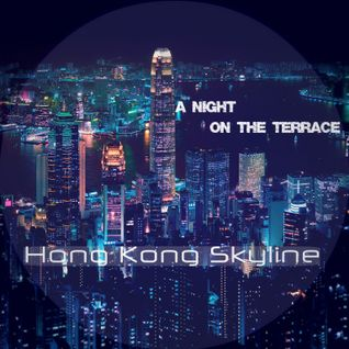 A Night On The Terrace - Hong Kong Skyline [Mixed By Brian McCarthy]