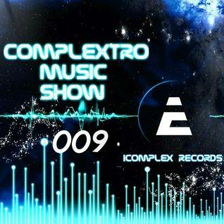 Complextor & Jet - Complextro Music Show 009 (23-06-2012)