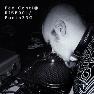 Fed Conti @ RISE001 (Punto33G Live Recording) Feb.27th 2016