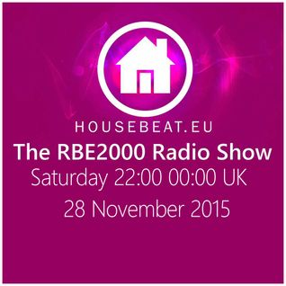 The RBE2000 Radio Show 28 Nov 2015 Housebeat.eu