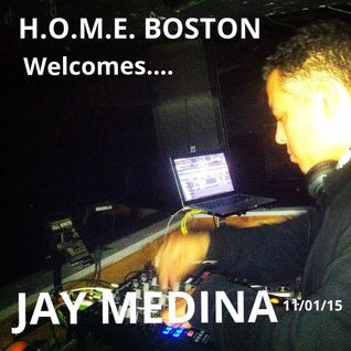 H.O.M.E. BOSTON welcomes JAY MEDINA (DEEPSQ/LNA) 11/01/15