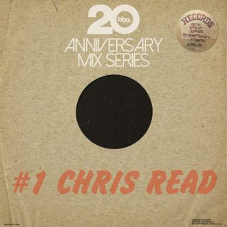 BBE20 Anniversary Mix Series # 1 by Chris Read