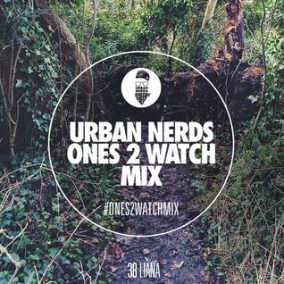 Liana - Urban Nerds #Ones2Watch Mix