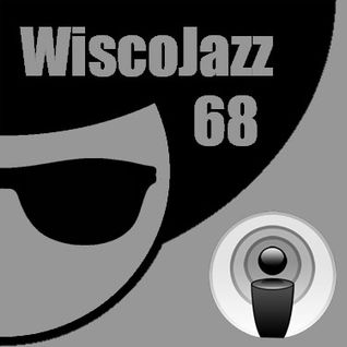 WiscoJazz-Cast: Episode 068