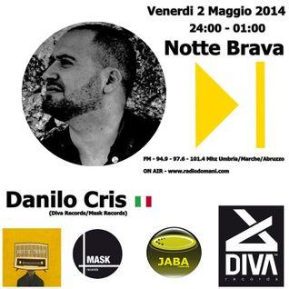 Danilo Cris - Podcast - La Notte Brava - 2 / 05 / 2014