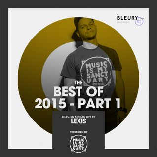 LEXIS' BEST OF 2015 - Part 1 (Recorded Live at Bleury in Montreal)