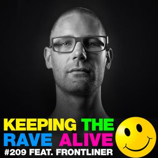 Keeping The Rave Alive Episode 209 featuring Frontliner