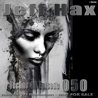 Jeff Hax presents Techno 4.0 - Episode 050