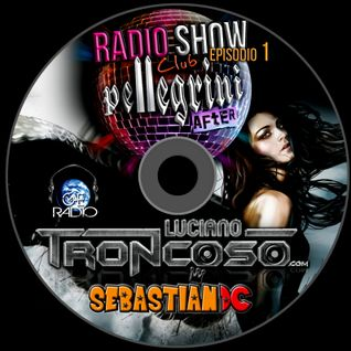 CLUB PELLEGRINI RADIOSHOW EPISODIO 1 - EXCLUSIVO GROOVEXTREMO