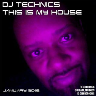 DJ Technics This Is My House (January 2016)