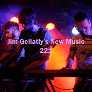 Jim Gellatly's New Music episode 221