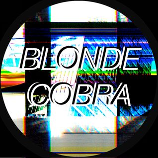 Blonde Cobra DJ MIX 001