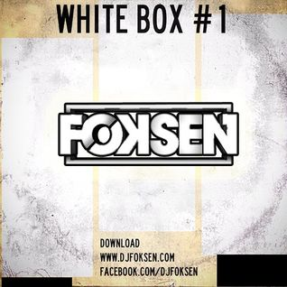 DJ FOKSEN - WHITE BOX #1