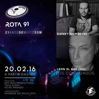 Rota 91 - 20/02/2016 - Convidados - Sidney Gomes e Leon El Ray