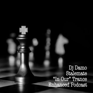 "Damo - Stalemate (""In Our"" Trance Podcast)"