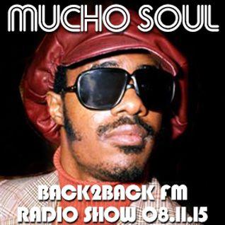 Mucho Soul Show Back2BackFM Sunday 08.11.15