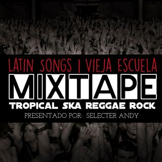 LATIN SONGS | VIEJA ESCUELA | MIXTAPE | SELECTER ANDY