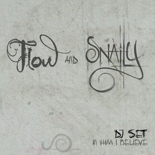 Snaily & FloW Dj Set_2012-09-09_In him I believe...