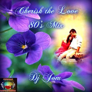 Cherish the love 80's Mix
