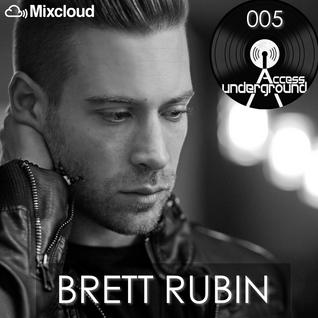 ACCESS UNDERGROUND 005: Brett Rubin