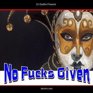 DJ DezMix :: No Fucks Given