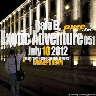 Rafa'EL- Exotic Adventure 051 [ July 10 2012] on Pure.FM