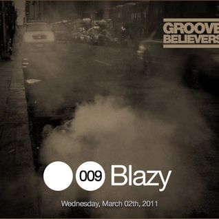 Groove Believers #009: Blazy