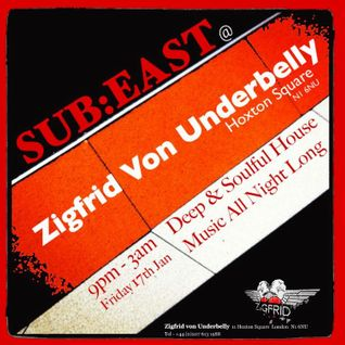 SUB:EAST @ Zigfrid Von Underbelly - 17th January part 1