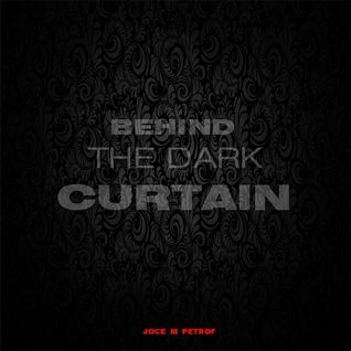 Behind The Dark Curtain