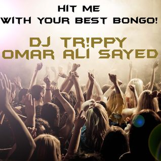 Hit Me With Your Best Bongo (Mixed By DJ Tr!ppy And Edited By Omar Ali Sayed)