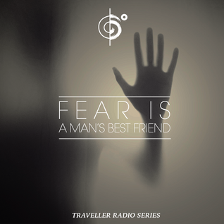 "Traveler's ""Fear Is A Man's Best Friend"" Mix"