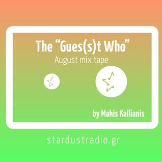 The Gues(s)t Who August MixTape by Makis Kallianis