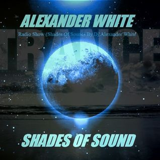 Alexander White Present (Shades of Sound Ep 46)