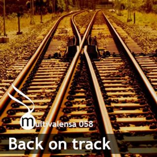 Back on track [Multivalensa 058]