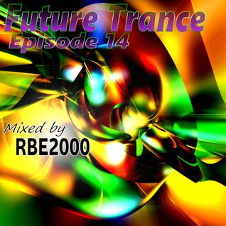 Future Trance Ep 14 By Dj RBE2000