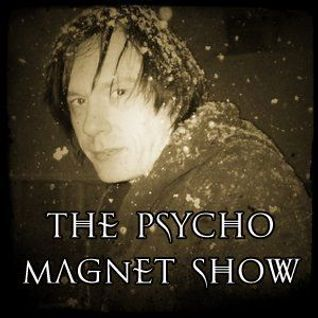 The Psycho Magnet Show: May 2016