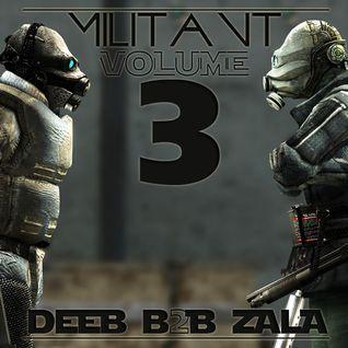 MiLiTANT -- DEEB B2B ZALA -- VoLUME THREE