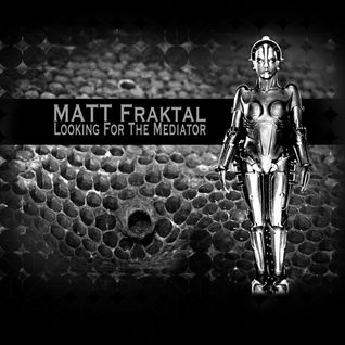 LookingForTheMediatorMix-MattFraktal-04/12