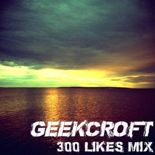 300 Likes (and 400 Mixcloud Followers) Mix