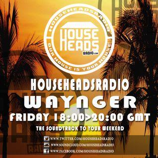 08.07.2016 Waynger - HouseHeadsRadio