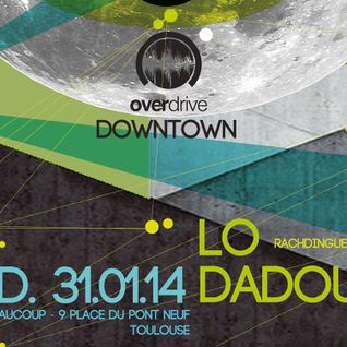 Lo @ Overdrive Downtown - Beaucoup Bar Toulouse 01/02/2014