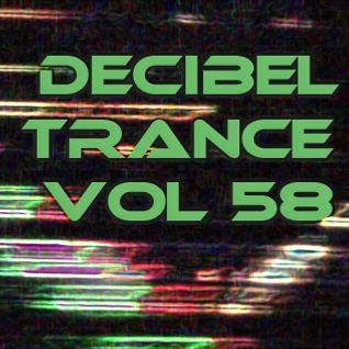 Decibel Trance & Progressive Mix Series, Volume 58 - March/April