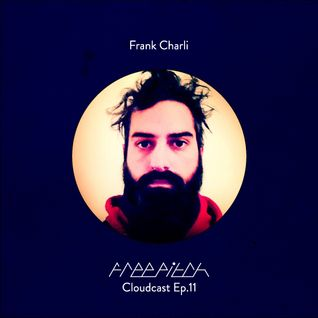 Frank Charli - Fre Pitch Cloudcast Ep.11